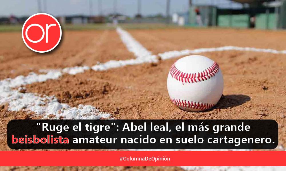 Beisbol aficionado y la grandeza de Abel Leal