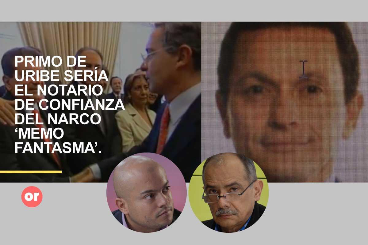 Primo de Uribe es el notario de confianza del narco y paramilitar 'Memo Fantasma', denuncian Guillén y Martínez